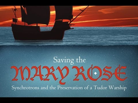 Public Lecture—Synchrotrons and Preserving the Tudor Warship Mary Rose