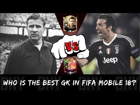 WHO IS THE BEST LEGENDARY GK IN FIFA MOBILE 18? (ICONS YASHIN VS CAMPAIGN MASTER BUFFON)