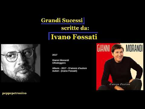 Ivano Fossati - 2017 - Gianni Morandi - Ultraleggero