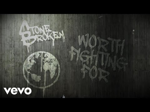 Stone Broken - Worth Fighting For (Lyric Video)
