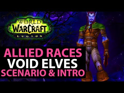 Legion / Battle For Azeroth Allied Races - VOID ELVES Intro,
