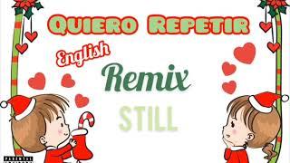 Still Quiero Repetir Remix English.mp3