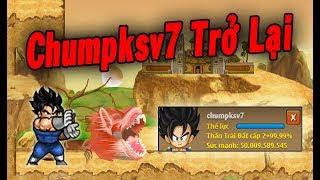 Ngọc Rồng Online - Chumpksv7 Trở Lại Săn Bư Kiếm Quần Thần