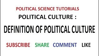 Political Culture -  Definition of Political Culture