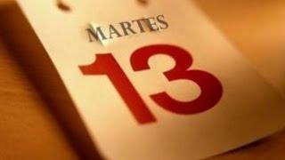 Martes 13 La Leyenda , El Mito -  INTERESANTE