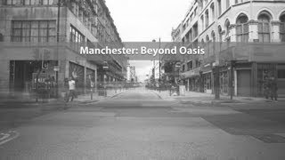 Manchester: Beyond Oasis - Full Documentary (2012)