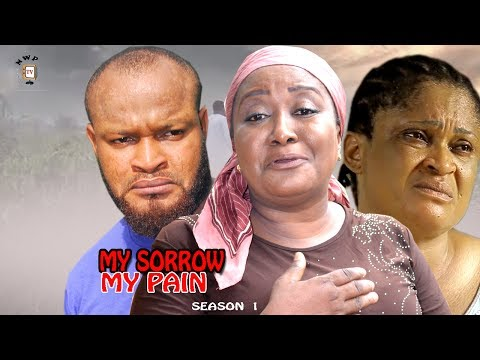 My Sorrow My Pain Season 1 - 2017 Latest Nigerian Nollywood Movie