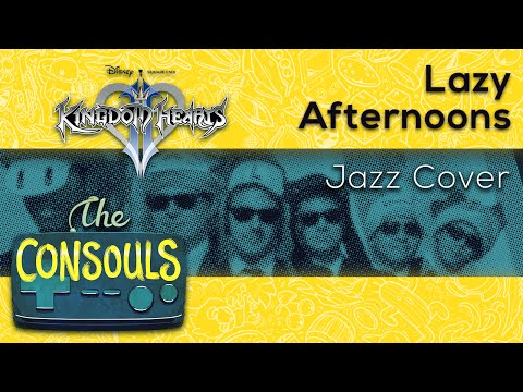 Lazy Afternoons (Kingdom Hearts II) - The Consouls