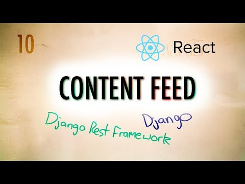 How to Show Images in React from a Django API (Content Feed) | Part 10
