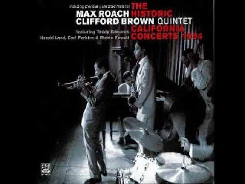 Max Roach & Clifford Brown Quintet  - The Historic California Concerts ( Full Album )