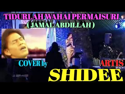 Download Tidurlah Wahai Permaisuri -(Jamal Abdillah) Cover by Shidee