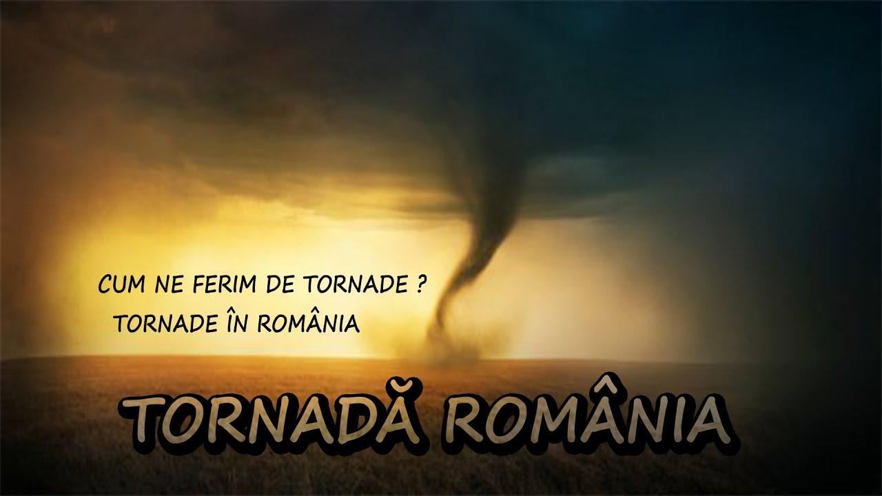 TORNADELE DIN ROMANIA AU AJUNS REALITATE / CUM NE FERIM DE TORNADE / INTAMPLARI REALE
