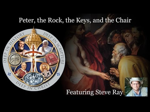 Peter, the Rock, the Keys, and the Chair - Steve Ray
