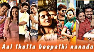 Aal thotta boopathi Nanada Remix Thalapathi Whatsapp status hd fullscreen Subhash Efx