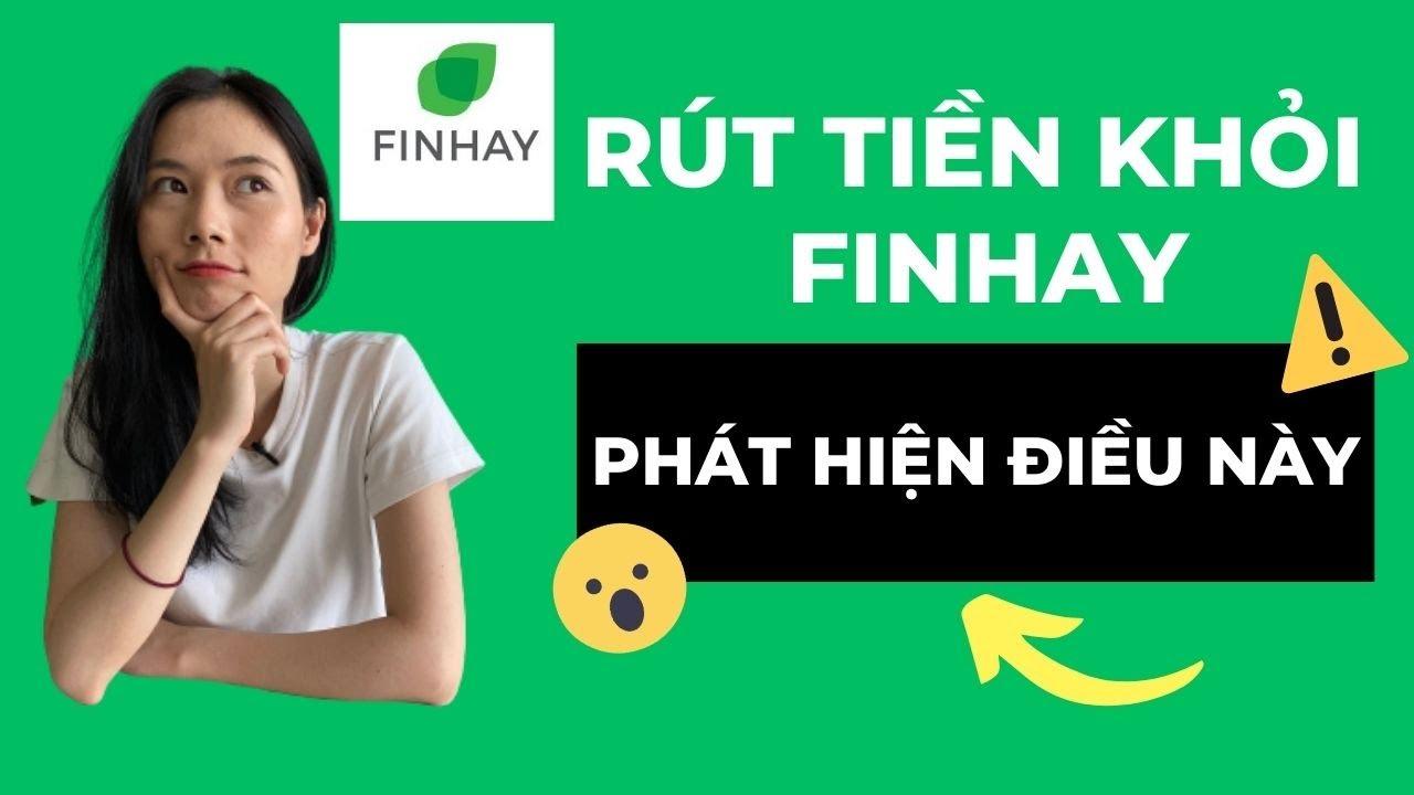 Rút tiền khỏi Finhay và phát hiện điều này (PHẢI XEM TRƯỚC KHI ĐẦU TƯ FINHAY)