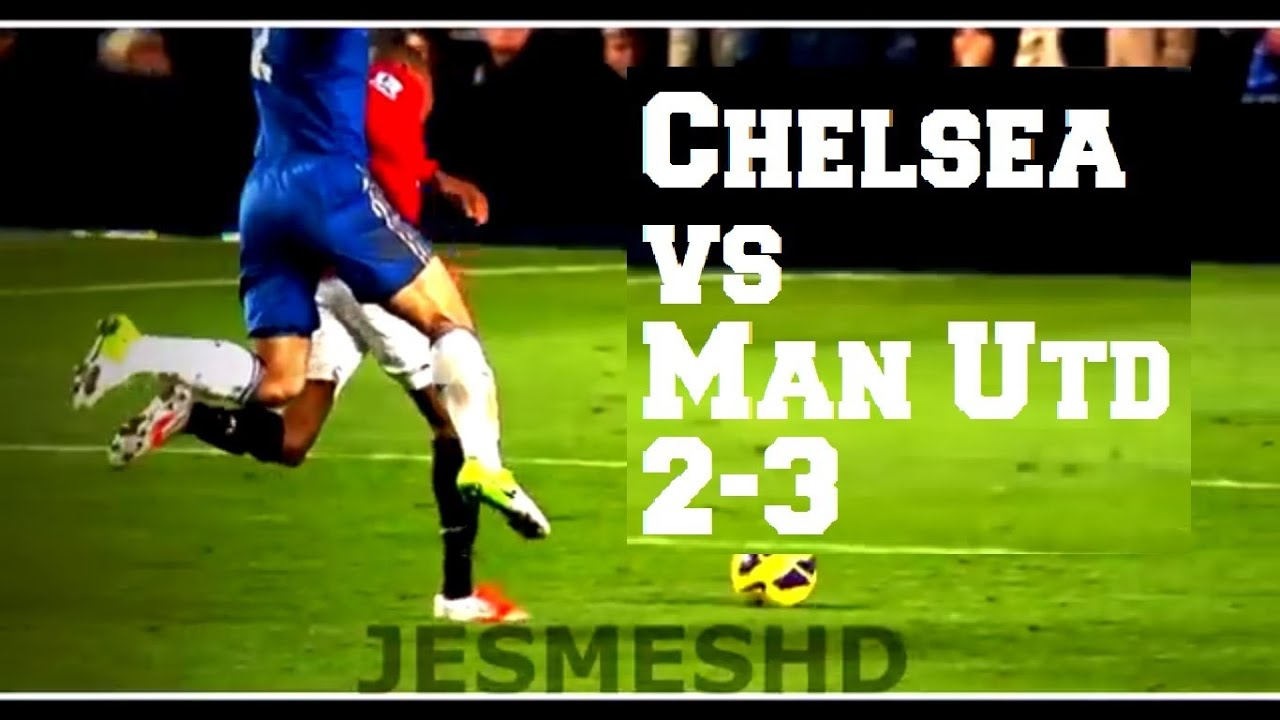 Chelsea Vs Manchester City 2012: Chelsea VS Manchester United 2-3 (HD)
