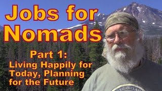 Jobs for Nomads Part 1: Live For Present Not Future