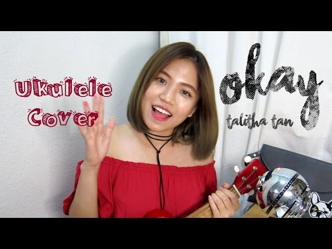 Talitha Tan - Okay (Ukulele Cover)