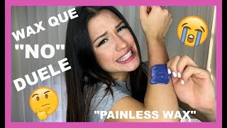 "PROBANDO WAX QUE ""NO"" DUELE ll PAINLESS WAX"