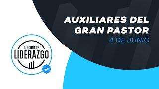 Auxiliares del Gran Pastor. | Círculo de Liderazgo | Rony Madrid