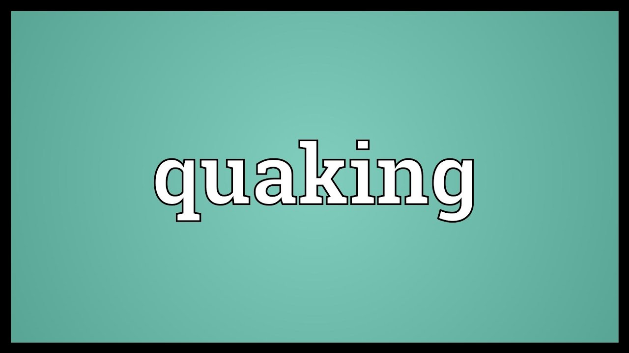 Download Quaking Meaning