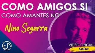 Como Amigos Si Como Amantes No✋🏼  - Nino Segarra [Official Video]