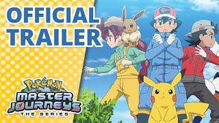 Pokémon Master Journeys: The Series | Official Trailer