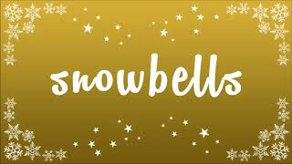 Snowbells - Children's Christmas Songs and Stories