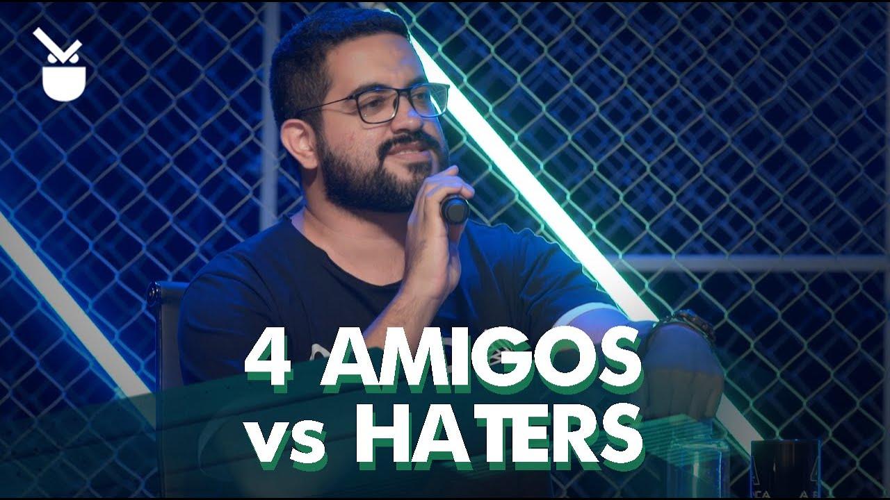 4 AMIGOS CONTRA OS HATERS