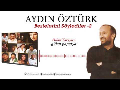 Aydın Öztürk Bestelerini Söylediler 2-HİLMİ YARAYICI-Gülen Papatya