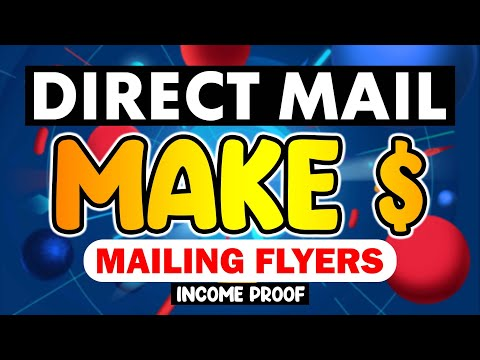 Direct Mail  [Make $ Mailing Flyers, Income Proof]