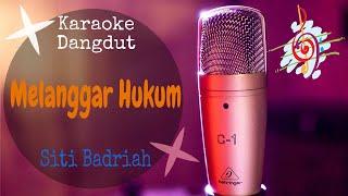 Karaoke dangdut Melanggar Hukum - Siti Badriah || Cover Dangdut No Vocal