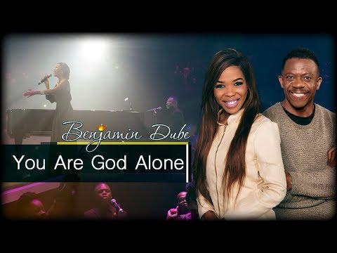 Benjamin Dube feat. Mmatema -  You Are God Alone