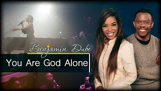 Download Video Benjamin Dube feat. Mmatema -  You Are God Alone MP3 3GP MP4