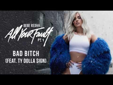Bebe Rexha - Bad Bitch (feat. Ty Dolla $ign) [Lyrics]