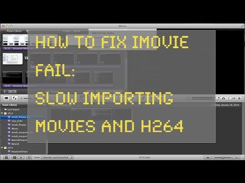 Super Slow Importing iMovie and a fix