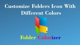 Customize folders Icon With Different Colors In Windows - Folder Colorizer