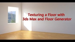 Texturing a Floor with 3DS Max and Floor Generator