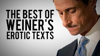 The Best Of Anthony Weiner's Erotic Texts