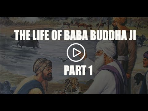 The Life of Baba Buddha Ji - Part 1 - English Katha with Baljit Singh