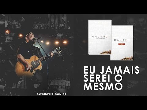 DVD Galileu | Fernandinho | Eu Jamais Serei o Mesmo