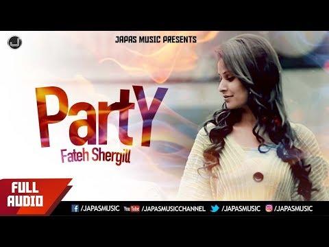 punjabi-song-|-party-(full-audio)-|fateh-shergill-|-japas-music