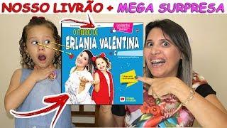 NOSSO LIVRO O MUNDO DE ERLANIA VALENTINA + MEGA SURPRESA