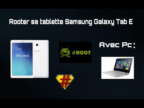 TUTO] Comment rooter sa tablette Samsung Galaxy Tab E (avec le pc ...