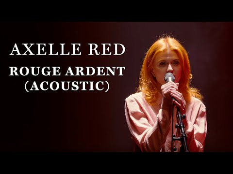 Axelle Red - Rouge Ardent (Acoustic)