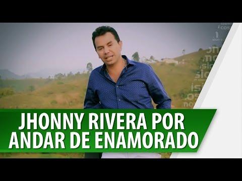 Jhonny Rivera Habla por Andar de Enamorado