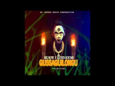 Big Row- Gussaguilongu feat Queen Koumb(DLBC prod)[official Audio]