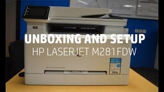 SETUP AND UNBOXING HP LASERJET M281FDW