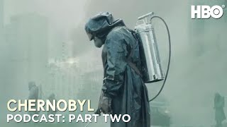 The Chernobyl Podcast | Part Two | HBO
