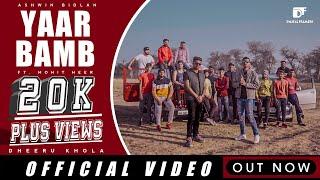 Yaar Bamb (Official Video) ASHWIN MOHIT HEER    Latest Haryanvi Song 2021